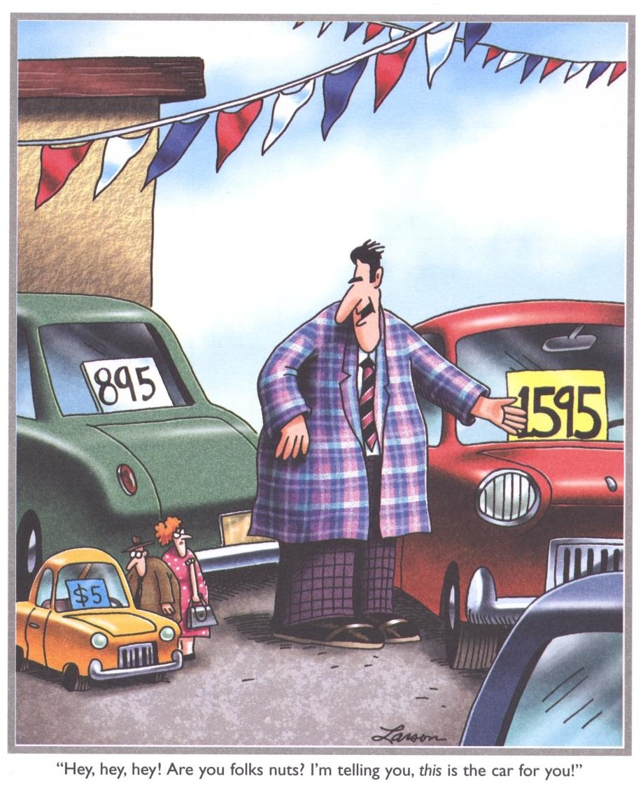 Far Side cartoon, car salesman foisting enormous car onto tiny buyers.